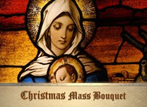 CHRISTMAS MASS BOUQUETS